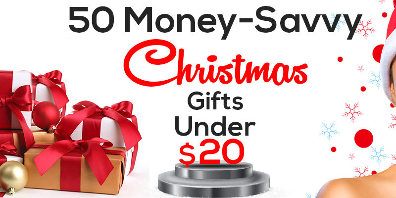 50 MONEY SAVVY CHRISTMAS GIFTS UNDER $20
